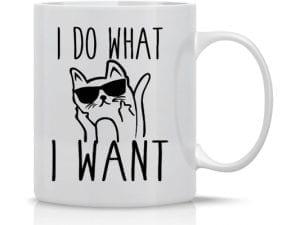 I Do What I Want - 11oz Ceramic Coffee Mug