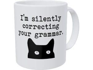 I'm Silently Correcting Your Grammar Teacher 11 Ounces Coffee Mug